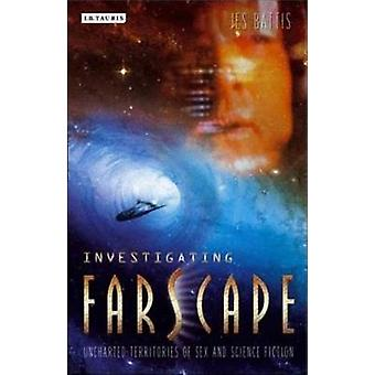 Investigating Farscape  Uncharted Territories of Sex and Science Fiction by Jes Battis