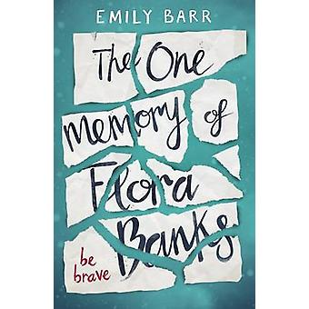 The One Memory of Flora Banks  A Zoella Book Club 2017 novel by Emily Barr