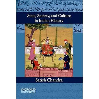 State - Society - and Culture in Indian History by Satish Chandra - 9