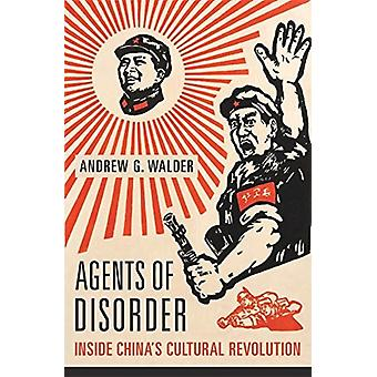 Agents of Disorder by Andrew G Walder