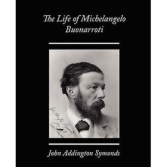 La vie de Michel-Ange par Symonds & John Addington