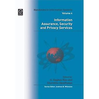 Information Assurance Security and Privacy Services by Rao & H. Raghav