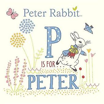 P Is for Peter by Beatrix Potter - 9780141363813 Book