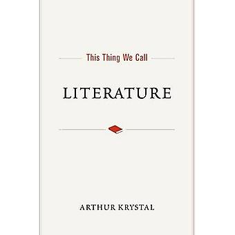 Tätä me kutsumme kirjallisuuden Arthur Krystal - 9780190272371 kirja