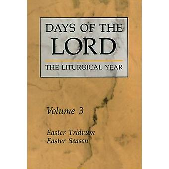 Days of the Lord Volume 3 Easter Triduum Easter Season by Liturgical Press