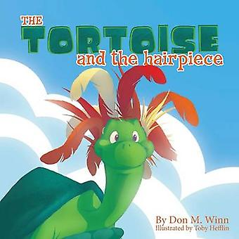 The Tortoise and the Hairpiece A kids book about how to make a friend and build self esteem and confidence by Winn & Don M.
