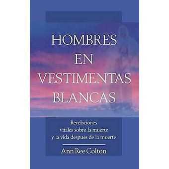 Hombres en Vestimentas Blancas by Colton & Ann Ree