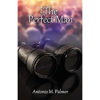 Mark the Perfect Man by Palmer & Antonio M