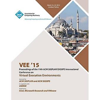 VEE 15 11th ACM SIGPLANSIGOPS International Conference on Virtual Execution Environments by VEE 15 Conference Committee