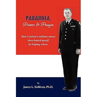 Paranoia Power  Prayer by Sullivan & Ph. D. & James L.