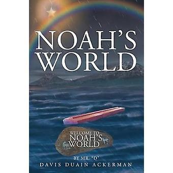 Noahs World by Ackerman & Davis Duain