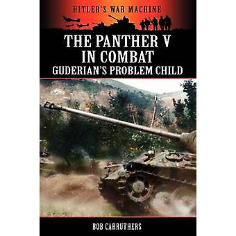 The Panther V in Combat  Guderians Problem Child by Carruthers & Bob