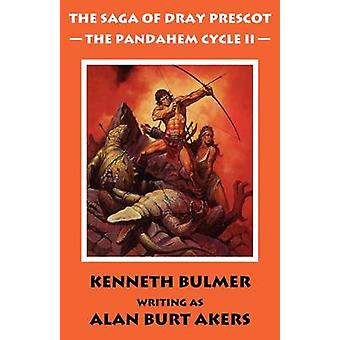 The Pandahem Cycle II The Saga of Dray Prescot Omnibus 9 by Akers & Alan Burt