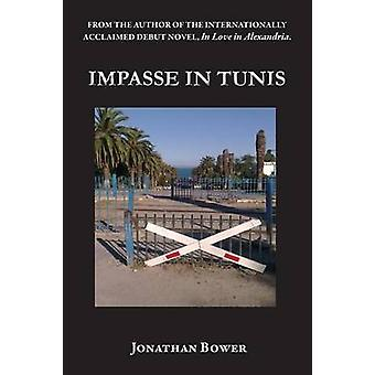 Impasse in Tunis by Bower & Jonathan