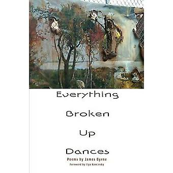 Everything Broken Up Dances by Byrne & James