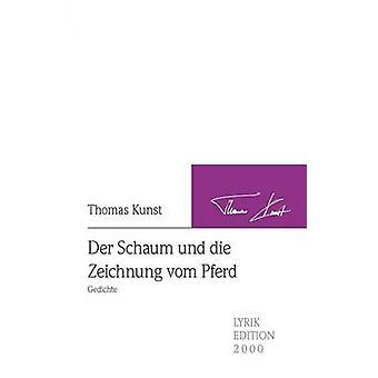 Der Schaum und die Zeichnung vom Pferd by Kunst & Thomas