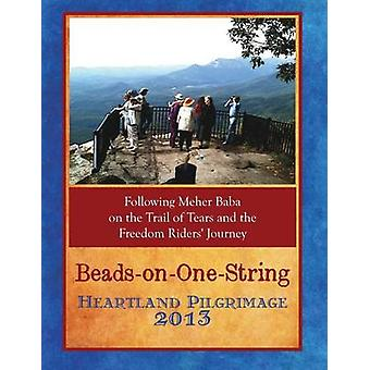 BeadsOnOneString Heartland Pilgrimage 2013 by Participants & Beads Tour