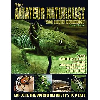 The Amateur Naturalist and Exotic Petkeeper 7 by Downes & Jonathan