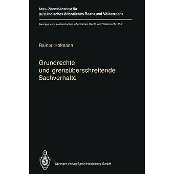 Grundrechte Und Grenz berschreitende Sachverhalte  Human Rights and Situations of Transboundary Nature English Summary by Rainer Hofmann