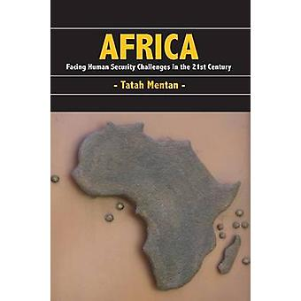 Africa Facing Human Security Challenges in the 21st Century by Mentan & Tatah