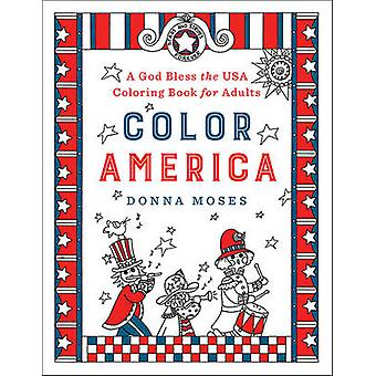 Color America - A God Bless the USA Coloring Book for Adults by Donna