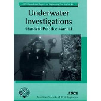 Underwater Investigations - Standard Practice Manual by Kenneth M. Chi