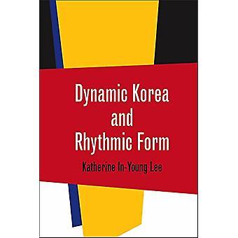 Dynamic Korea en ritmische vorm door Katherine In-Young Lee - 978081957