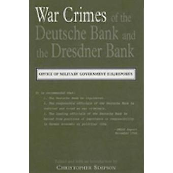 The War Crimes of the Deutsche Bank and the Dresdner Bank - Office of