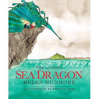 The Lonely Sea Dragon by Helen Dunmore - Rebecca Cobb - 9780957256019
