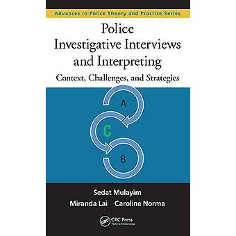Police Investigative Interviews and Interpreting - Context - Challenge