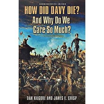How Did Davy Die? And Why Do We Care So Much? - Commemorative Edition