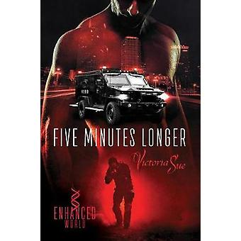 Five Minutes Longer by Victoria Sue - 9781641080804 Book