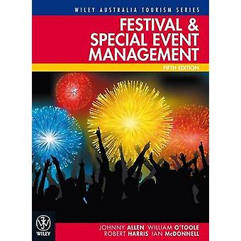Festival and Special Event Management (5th Revised edition) by Johnny