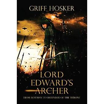 Lord Edward's Archer by Griff Hosker - 9781839011672 Book