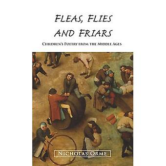 Fleas - Flies and Friars - Children's Poetry from the Middle Ages by N