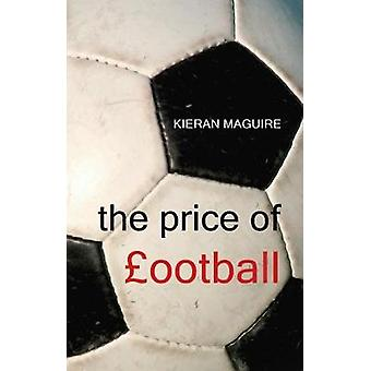 The Price of Football von Kieran Maguire - 9781911116905 Buch