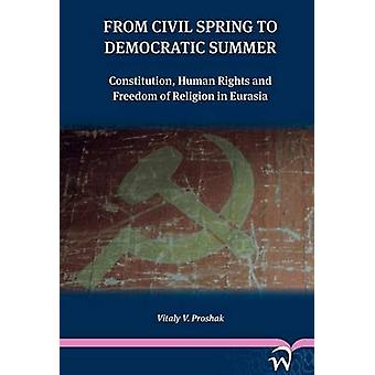 From Civil Spring to Democratic Summer - Constitution - Human Rights a