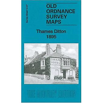 Thames Ditton 1895: Surrey Sheet 12.07 (Old Ordnance Survey Maps of Surrey)