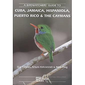 Ein Vogelbeobachter-Guide zu Kuba, Jamaika, Hispaniola, Puerto Rico und den Caymans (Prion Birdwatchers ' Guide Series)