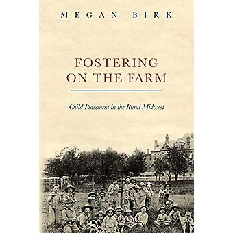Fostering on the Farm - Child Placement in the Rural Midwest by Megan