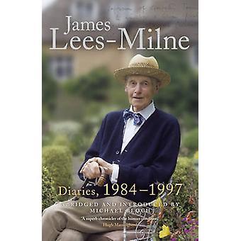 Diaries - 1984-1997 by Michael Bloch - James Lees-Milne - 97807195683