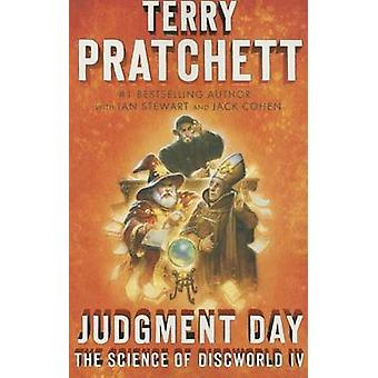 Judgment Day - Science of Discworld IV by Terence David John Pratchett