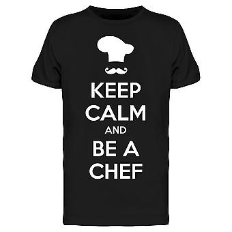 Keep Calm And Be A Chef Tee Men's -Image by Shutterstock