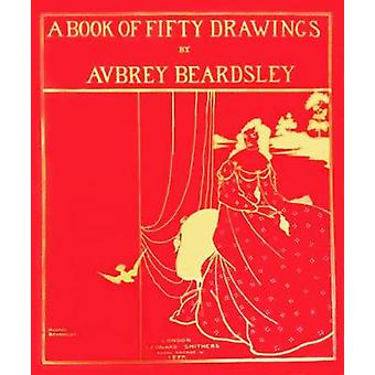 A Book of Fifty Drawings by Aubrey Beardsley by Aubrey Beardsley - 97