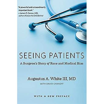 Seeing Patients - A Surgeon's Story of Race and Medical Bias - With a
