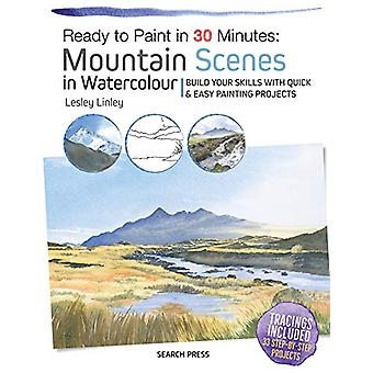 Ready to Paint in 30 Minutes - Mountain Scenes in Watercolour - Build Y