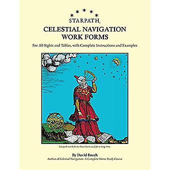 Starpath Celestial Navigation Work Forms: For All Sights and Tables, with Complete Instructions and Examples