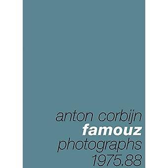 Anton Corbijn - Famouz - Photographs 1975-88 by Anton Corbijn - 9783829