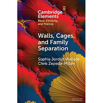Walls Cages and Family Separation by Wallace & Sophia Jordan University of WashingtonZepedaMillan & Chris University of California & Los Angeles