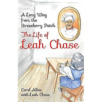 A Long Way from the Strawberry Patch: The Life of Leah Chase